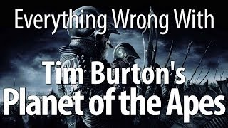 everything wrong with planet of the apes 2001 tim burton