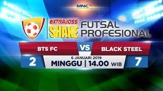 BINTANG TIMUR VS BLACK STEEL ExtraJoss Shake Futsal Profesional