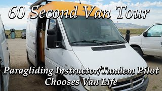 Paragliding Instructor:Tandem Pilot Chooses Van Life; 60 Second Van Tour
