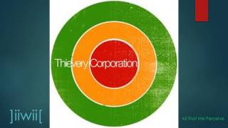 Thievery Corporation - All That We Perceive ]iiwii[
