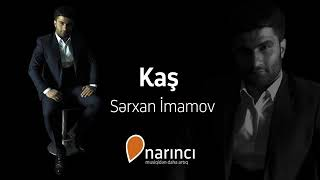 Serxan Imanov Kas Mp3 Indir