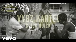Vybz Kartel - Quick Quick Quick (Official Video)