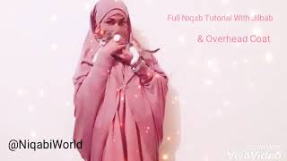 Full Niqab Tutorial With Jilbab & Overhead Coat