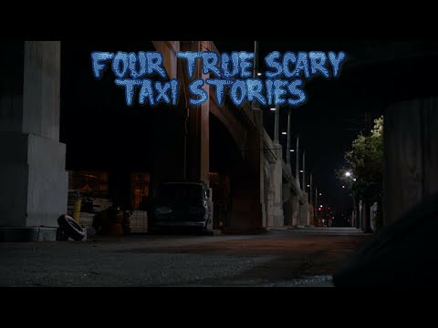 4 True Scary Taxi Stories