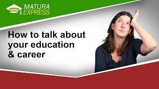 How to talk about your education & career - Zentralmatura Englisch Jänner 2019 #19