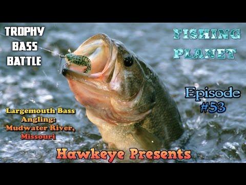 Fishing Planet - Ep. #53: Largemouth Bass Angling: Missouri Map - TROPHY Bass Battle!