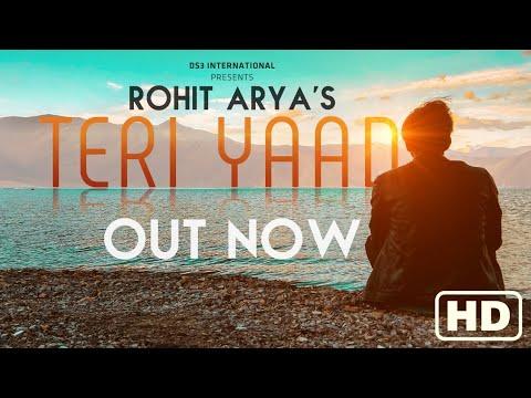 Teri Yaad Full Video Song | Rohit Arya