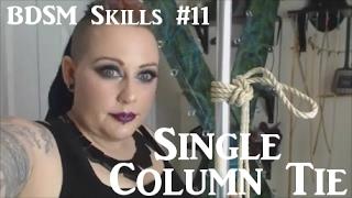 Easy Rope Bondage Tutorial: Single Column - BDSM Skills #11 - Shibari How to