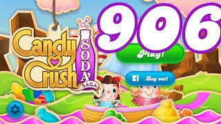 Candy Crush Soda Saga Level 906 No Boosters