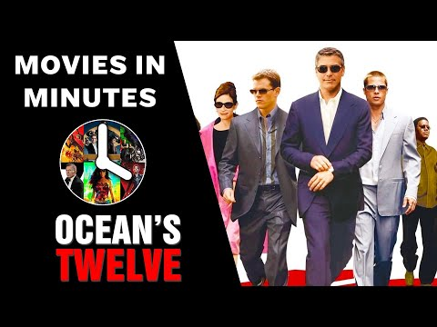 Ocean's Twelve in 3 minutes (Movie Recap)