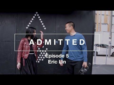 """""""Admitted"""" Episode 5: Eric Lin"""