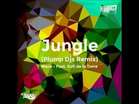 Mace - Jungle feat. Sofi de la Torre (Plump DJs vocal mix)