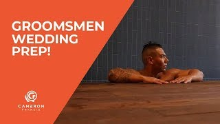 Groomsmen Wedding Preparation! | CAMERON FRANCIS