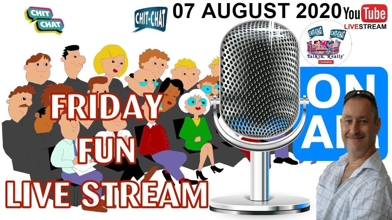 Friday Fun Talking Really Live,  7th August 2020