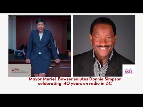 Mayor Muriel Bowser Salutes Donnie Simpson Celebrating 40 Years On DC Radio