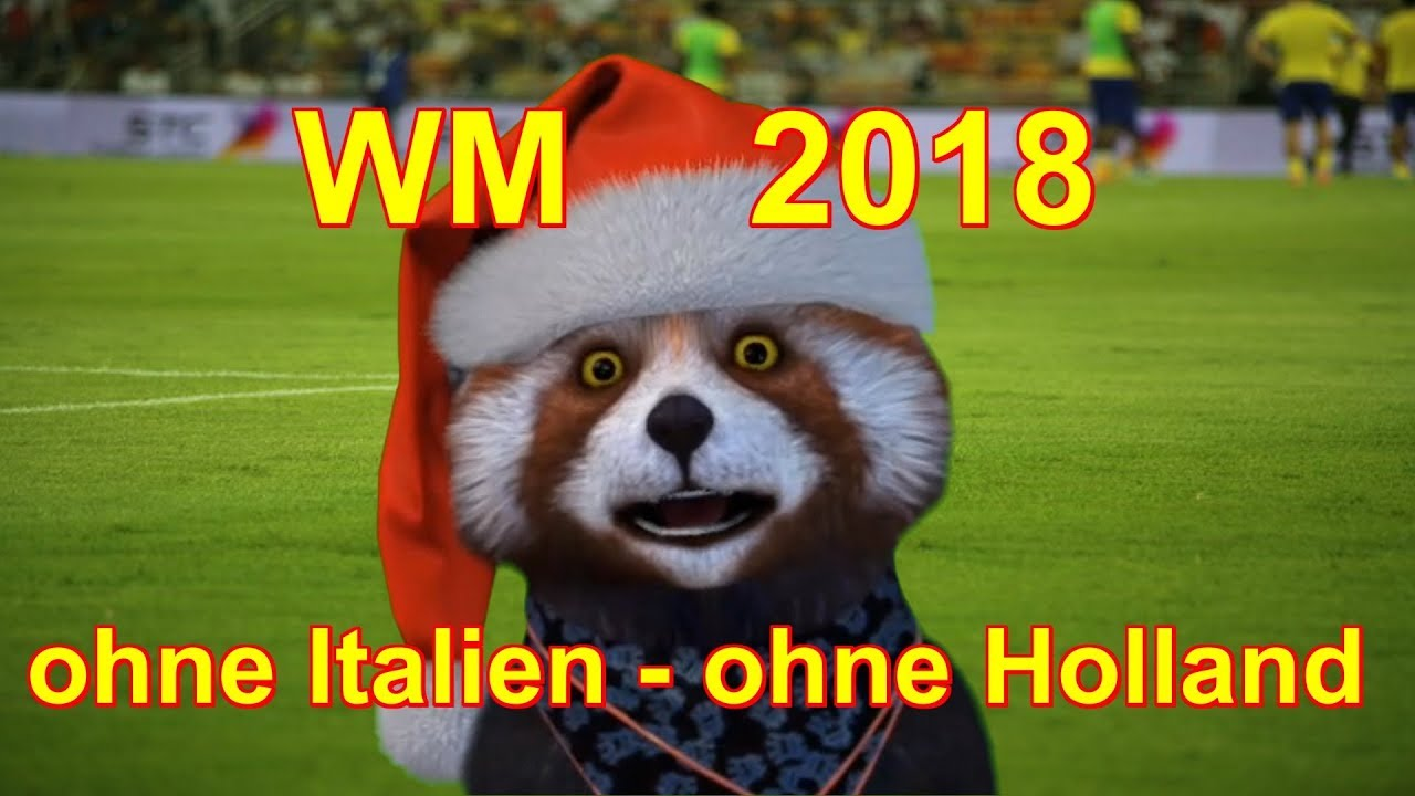 Wm 2018 In Russland Ohne Italien Holland Irland österreich Türkei