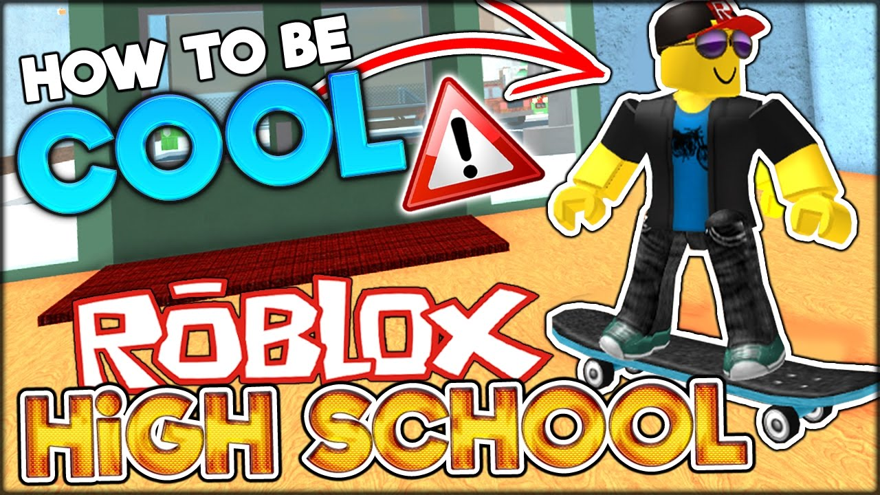 THE ULTIMATE GUIDE ON HOW TO BE COOL IN ROBLOX Roblox High School Roleplay