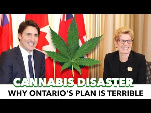 Why Ontario's Plan For Cannabis Legalization Will Be A Complete Disaster