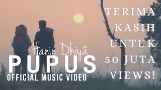 Download HANIN DHIYA - PUPUS (Official Music Video) 2018