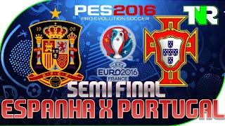 PES 2016   Espanha x Portugal   EURO 2016 France #06   Semi Final  [Xbox One / PS4]