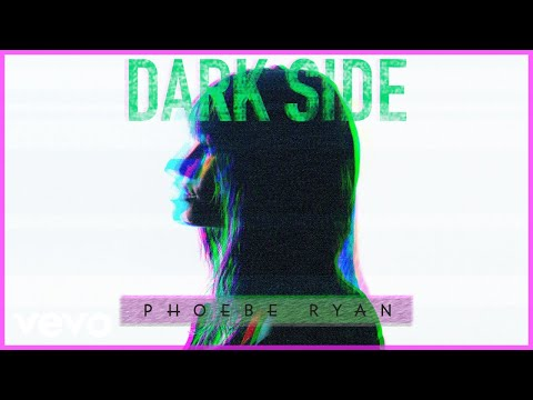 Phoebe Ryan - Dark Side (Audio)