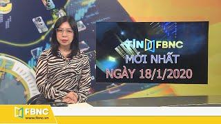 Tin tức Việt Nam mới nhất hôm nay ngày 18/1/2020 | Tin tức tổng hợp