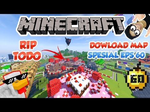 KEMATIAN TODO [SPESIAL DOWNLOAD MAP] -MINECRAFT SURVIVAL INDONESIA #60