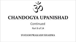 CHANDOGYA UPANISHAD IN SIMPLE ENGLISH PRESENTED BY SVAYAM PRAKASH SHARMA PART NINE OF FOURTEEN  CHAP