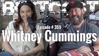 Bertcast # 359 - Whitney Cummings & ME