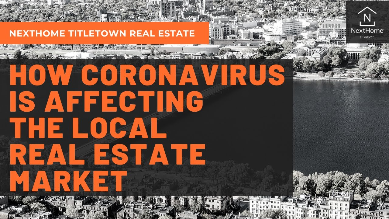 How Coronavirus is Affecting the Local Real Estate Market