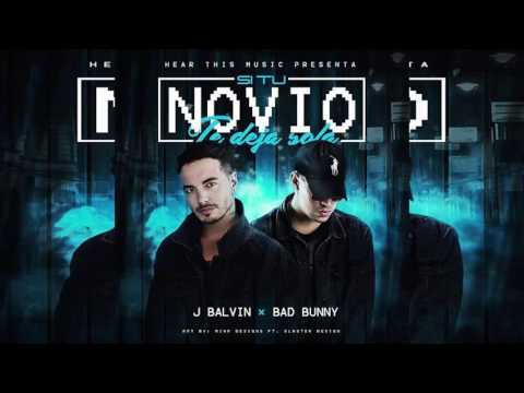 si-tu-novio-te-deja-sola---j-balvin-ft.-bad-bunny-(official-audio)