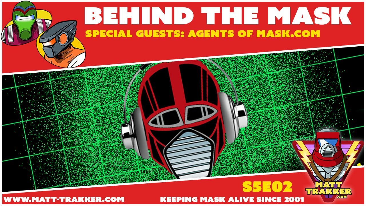 Special Guests: Agents of MASK.com - S5E02