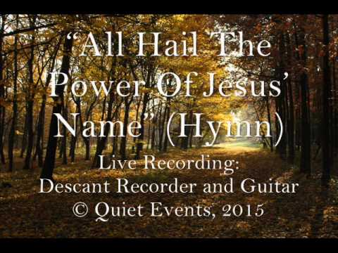 """All Hail The Power Of Jesus' Name"" - Recorder and Guitar"