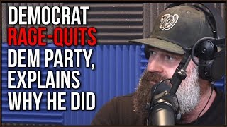 Democrat FURIOUS Over Democratic Party Failures QUITS, Explains Why He Did