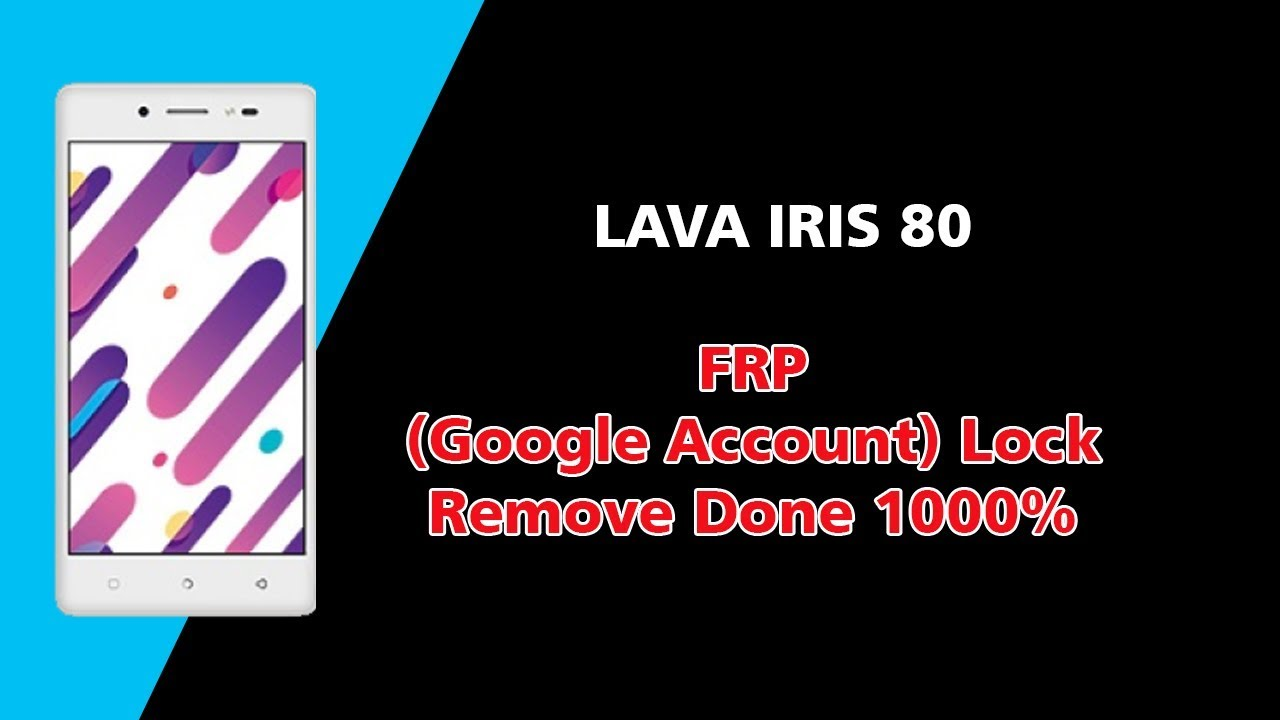 Remove Or Bypass Frp Google Acount Lava Iris 80 Android Nougat 7 0