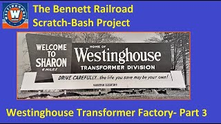 Scratch Bash Project: Westinghouse Transformer Factory- Part Three
