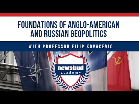 "Newsbud Academy- ""Foundations of Anglo-American & Russian Geopolitics"""