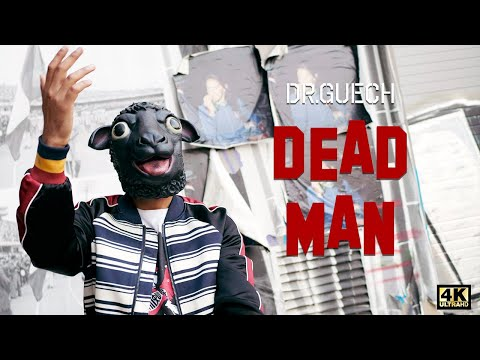 Dr.Guech - Dead man (Official Video)