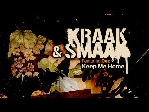 Kraak & Smaak - Keep Me Home (feat. Dez) [Soul Of Man Remix]