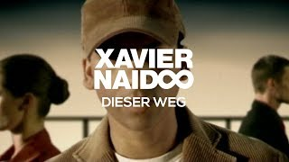 Xavier Naidoo - Dieser Weg [Official Video]
