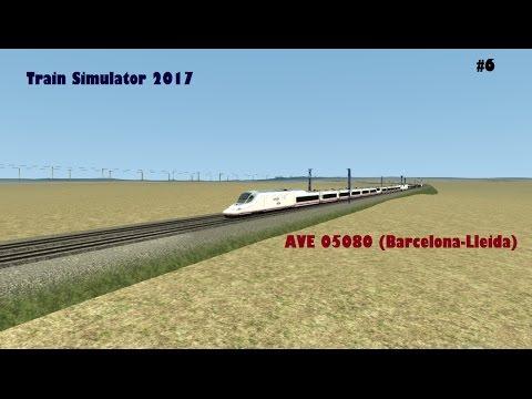 Train Simulator 2017 | Ep.6 AVE 05080 (Barcelona - Lleida)  | El Gran Norte