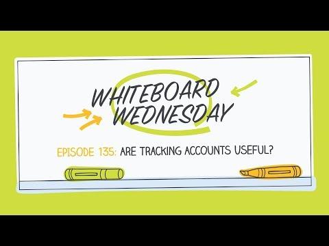Are Tracking Accounts Useful? | Whiteboard Wednesday: Episode 135