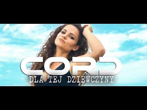 CORD - Dla Tej Dziewczyny (2017 Official Video)