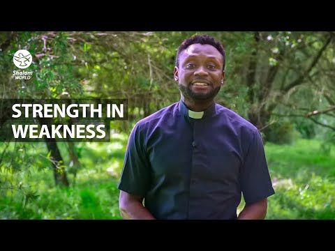 Strength in Weakness | Fr Dominic Orih | Your Dyanmic Flow