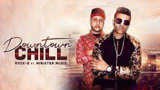 DOWNTOWN CHILL Rock E ft. Minister Music (OFFICIAL VIDEO) Lally Mundi | DirectorJAYDEE