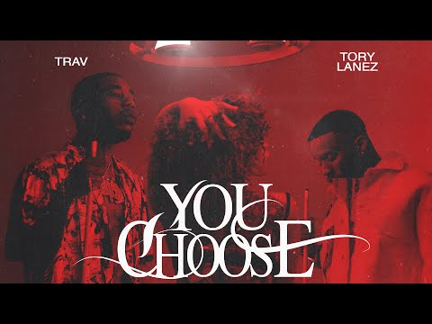 Trav - You Choose (feat. Tory Lanez) (Official Audio) [Drop a 🔥 in the comments]