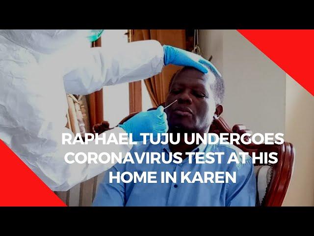 Raphael Tuju undergoes coronavirus test at his home