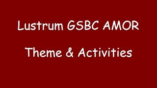 GSBC AMOR 11th Lustrum Theme & Activities Announcement