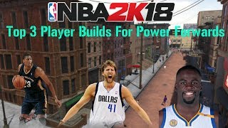 Nba 2k18 My Top 3 Archetypes Pure/Dual For Power Forwards MUST WATCH!