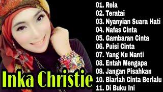 Inka Christie Full Album | Rela | Teratai | Nafas Cinta | Lagu Slow Rock Indonesia 90an | Lagu Lawas